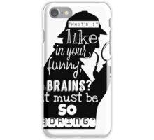"""BORING!""- Sherlock  iPhone Case/Skin"