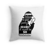"""BORING!""- Sherlock  Throw Pillow"