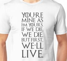 Ygritte Quote Unisex T-Shirt