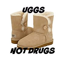 Uggs Not Drugs Photographic Print