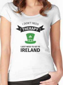I don't neet therapy I just need to go to ireland Women's Fitted Scoop T-Shirt