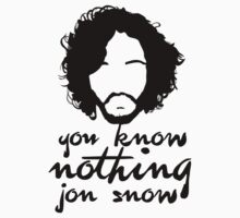 You know nothign Jon Snow by ShirThrones