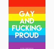 GAY AND F*CKING PROUD Unisex T-Shirt