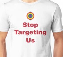 Stop Targeting Us Stacked Unisex T-Shirt
