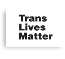 Trans Lives Matter Canvas Print