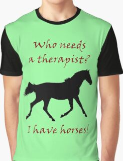 Therapy & Horse T-Shirt & Hoodies Graphic T-Shirt