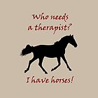 Therapy & Horse T-Shirt & Hoodies by Patricia Barmatz