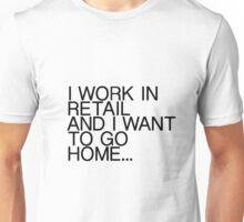 I WORK IN RETAIL Unisex T-Shirt