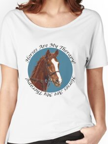 Horses Are My Therapy! T-Shirts & Hoodies Women's Relaxed Fit T-Shirt