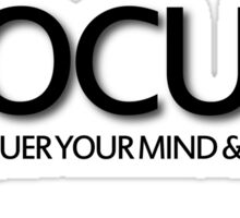Focus Conquer your Mind and Body Sticker