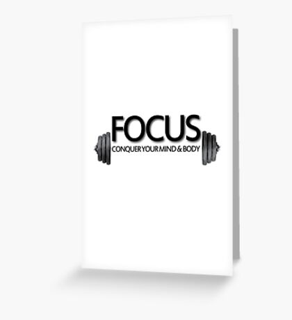 Focus Conquer your Mind and Body Greeting Card
