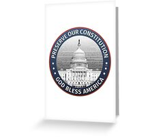 Preserve Our Constitution Greeting Card