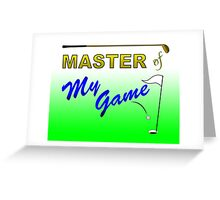 Master of My Game - Golf Greeting Card