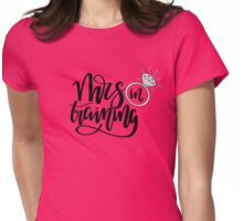 Mrs in training! Womens Fitted T-Shirt
