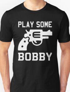 Bobby Brown, Bobby Shmurda, Bobby Womack, Bobby McGee ... Unisex T-Shirt