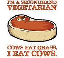 I'm A Second Hand Vegetarian Photographic Print