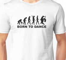 Evolution dancing born to dance Unisex T-Shirt