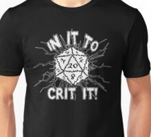 In It To Crit It! Unisex T-Shirt