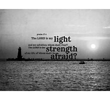 Psalm 27 Lord is My Light Photographic Print