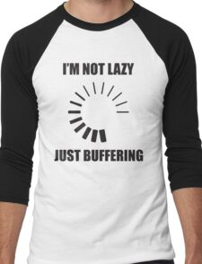 I'm Not Lazy. Just Buffering. Men's Baseball ¾ T-Shirt
