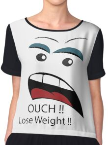 Ouch loose weight ! Chiffon Top