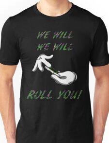 Cartoon Hands Rolling - We Will Roll You Unisex T-Shirt