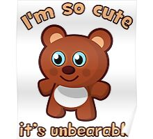 I'm So Cute It's Unbearable Poster