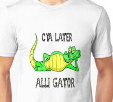 Cya later alli-gator! Unisex T-Shirt