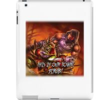 Defias Ringleader - This is our town, scrub! iPad Case/Skin