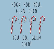 You go, Glen Coco! Unisex T-Shirt