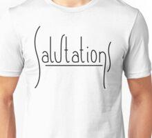 Salutations Unisex T-Shirt
