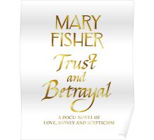 Mary Fisher - Trust and Betrayal Poster