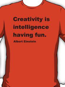 Intelligence Having Fun T-Shirt