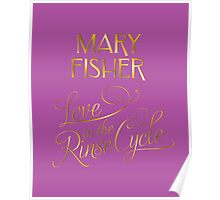 Mary Fisher - Love in the Rinse Cycle Poster