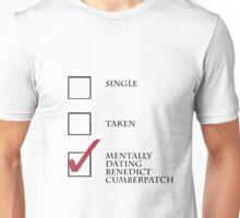 Single/taken/mentally dating Benedict Cumberpatch design :) Unisex T-Shirt
