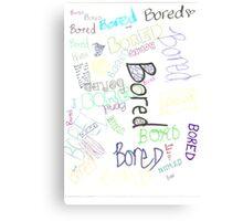 Boredboredboredbored Canvas Print