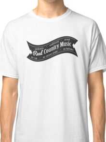 Real Country Music Classic T-Shirt
