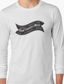 Real Country Music Long Sleeve T-Shirt