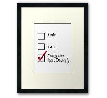 Single/taken/mentally dating Robert Downey Jr. design :) Framed Print