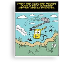 Fred the Mustard Packet Does a Self Directed Mental Health Exercise. Canvas Print