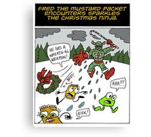 Fred the Mustard Packet Encounters Sparkles the Christmas Ninja. Canvas Print
