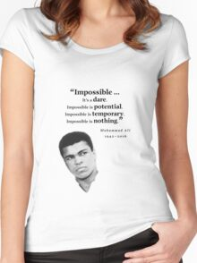 Muhammad Ali - Impossible - Dare, Potential, is Nothing Women's Fitted Scoop T-Shirt