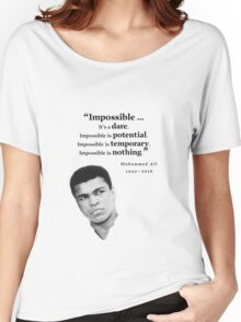 Muhammad Ali - Impossible - Dare, Potential, is Nothing Women's Relaxed Fit T-Shirt