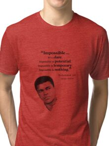 Muhammad Ali - Impossible - Dare, Potential, is Nothing Tri-blend T-Shirt