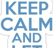 Keep Calm and Let It Go Sticker