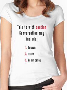 Talk to with Caution Women's Fitted Scoop T-Shirt