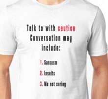 Talk to with Caution Unisex T-Shirt