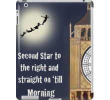Peter Pan - Second Star to the right and straight on 'till morning iPad Case/Skin
