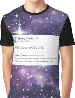 Delete your account - Hillary Clinton Graphic T-Shirt