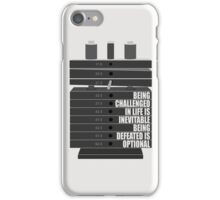 Being Challenged In Life Is Inevitable Being Defeated Is Optional. – Gym Motivational Quotes iPhone Case/Skin
